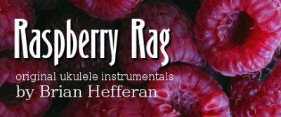 Raspberry Rag - Original Ukulele Instruments by Brian Hefferan